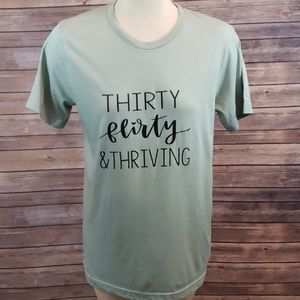 THIRTY Flirty & Thriving Tee size M